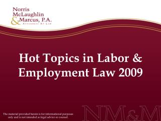 Hot Topics in Labor  Employment Law 2009
