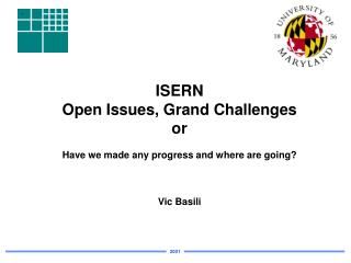 ISERN Open Issues, Grand Challenges or Have we made any progress and where are going? Vic Basili