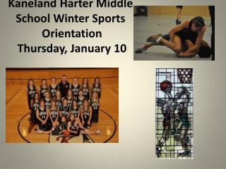 Kaneland  Harter Middle School Winter Sports  Orientation  Thursday, January 10