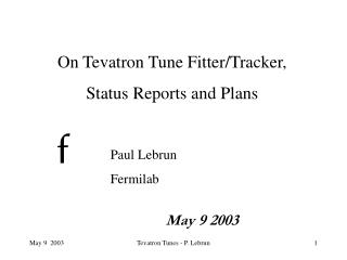 On Tevatron Tune Fitter/Tracker,  Status Reports and Plans