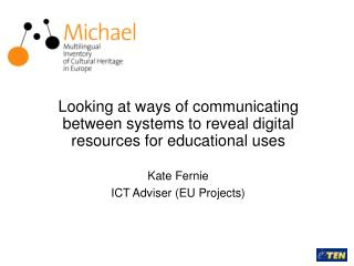 Kate Fernie ICT Adviser (EU Projects)