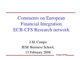 Comments on European Financial Integration ECB-CFS Research network