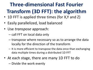 Three-dimensional Fast Fourier Transform (3D FFT): the algorithm