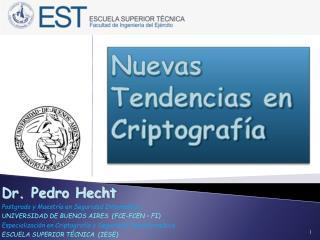 Dr. Pedro Hecht Postgrado y Maestr�a en Seguridad Inform�tica