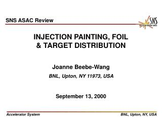 INJECTION PAINTING, FOIL & TARGET DISTRIBUTION