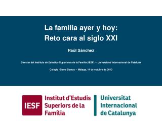 La familia ayer y hoy: Reto cara al siglo XXI Raúl Sánchez