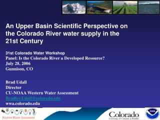 An Upper Basin Scientific Perspective on the Colorado River water supply in the 21st Century