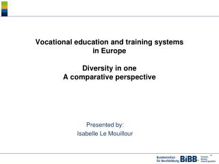 Vocational education and training systems in Europe Diversity in one A comparative perspective