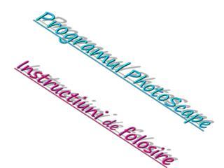 Programul PhotoScape Instructiuni  de  folosire