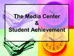The Media Center   Student Achievement