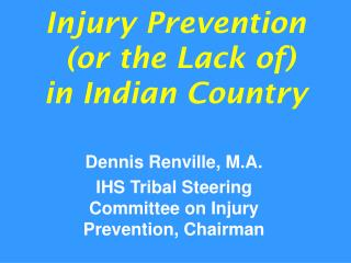 Injury Prevention  or the Lack of  in Indian Country