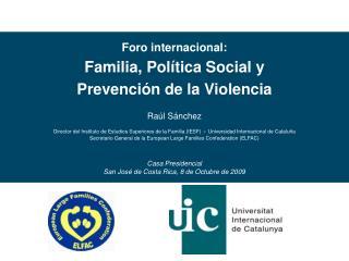 Foro internacional: Familia, Política Social y Prevención de la Violencia Raúl Sánchez