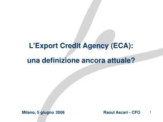 L' Export Credit  Agency  (ECA): una definizione ancora attuale?