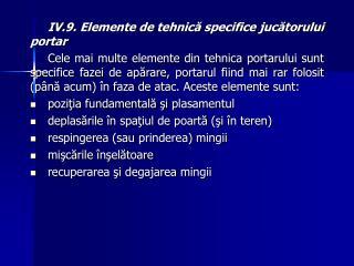 IV.9. Elemente de tehnică specifice jucătorului portar