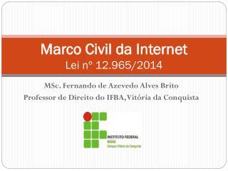 Marco Civil da Internet Lei nº 12.965/2014