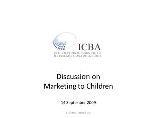 Discussion on Marketing to Children 14 September 2009