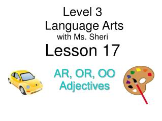 Level 3  Language Arts with  Ms. Sheri Lesson 17