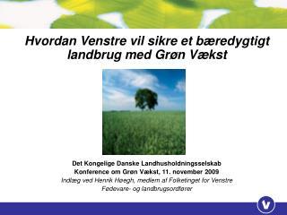 Hvordan Venstre vil sikre et bæredygtigt landbrug med Grøn Vækst