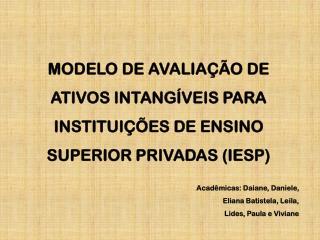 MODELO DE AVALIAÇÃO DE ATIVOS INTANGÍVEIS PARA INSTITUIÇÕES DE ENSINO SUPERIOR PRIVADAS (IESP)