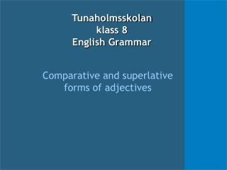 Tunaholmsskolan klass 8 English Grammar