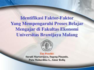 Tim Peneliti: Suradi Martawijaya, Sugeng Pinando,  Putu Mahardika A., Ainur Rofiq