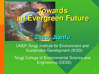 Towards  an Evergreen Future