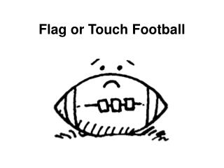 Flag or Touch Football