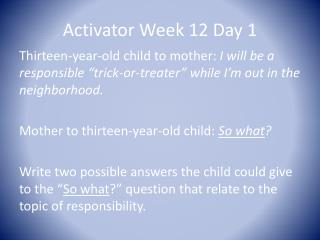 Activator Week 12 Day 1