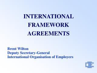 INTERNATIONAL FRAMEWORK AGREEMENTS