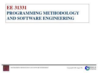 EE 31331 PROGRAMMING METHODOLOGY AND SOFTWARE ENGINEERING