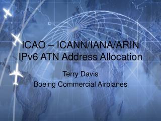 ICAO – ICANN/IANA/ARIN  IPv6 ATN Address Allocation