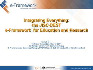 Integrating Everything:  the JISC-DEST  e-Framework  for Education and Research