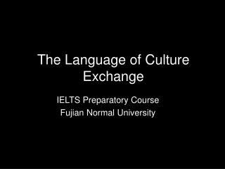 The Language of Culture Exchange
