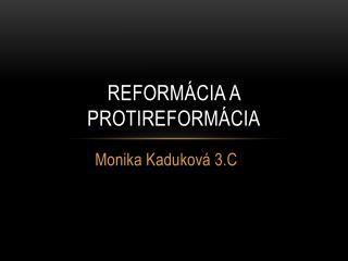 REFORMÁCIA A PROTIREFORMÁCIA