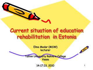 Current situation of education rehabilitation  in Estonia