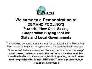Welcome to a Demonstration of  DEMAND POOLING'S Powerful New Cost-Saving