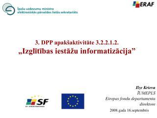 """3. DPP apakšaktivitāte 3.2.2.1.2. """"Izglītības iestāžu informatizācija"""""""