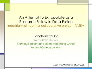 Pancham Shukla RA and PhD student  Communications and Signal Processing Group