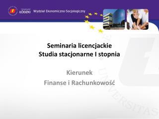 Seminaria licencjackie Studia stacjonarne I stopnia