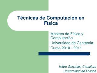 Técnicas de Computación en Física