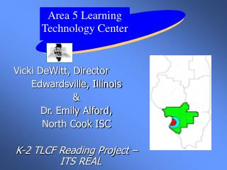 Vicki DeWitt, Director Edwardsville, Illinois &  Dr. Emily Alford, North Cook ISC