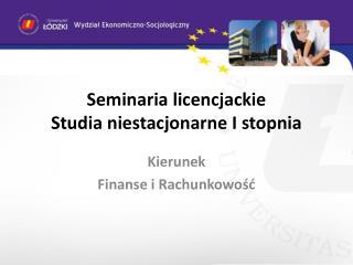 Seminaria licencjackie Studia niestacjonarne I stopnia