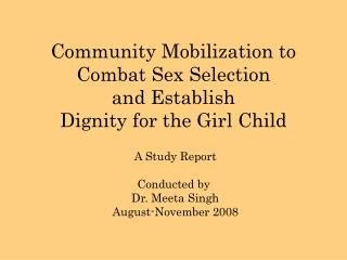 Community Mobilization to Combat Sex Selection  and Establish  Dignity for the Girl Child