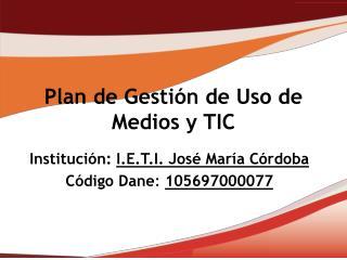 Plan de Gestión de Uso de Medios y TIC
