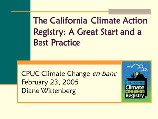 The California Climate Action Registry: A Great Start and a Best Practice