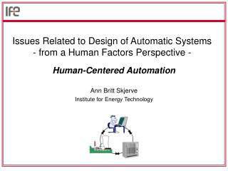 Issues Related to Design of Automatic Systems  - from a Human Factors Perspective -