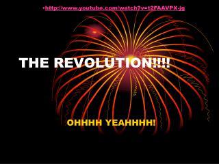THE REVOLUTION!!!!