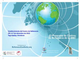 Establecimiento del Centro de Referencia DEI, 6-7 de diciembre de 2010 Tegucigalpa, Honduras