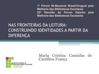 NAS FRONTEIRAS DA LEITURA: CONSTRUINDO IDENTIDADES A PARTIR DA DIFERENÇA