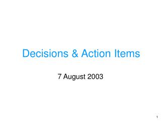 Decisions & Action Items